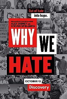 Why We Hate (2019– )