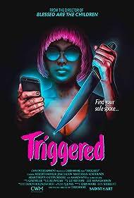 Triggered (2019) Poster - Movie Forum, Cast, Reviews