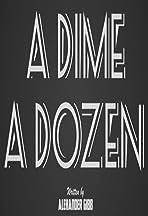 A Dime a Dozen