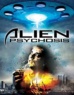 Movie Alien Psychosis (2018)