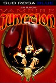 Vampire Junction Poster - Movie Forum, Cast, Reviews