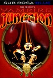 Vampire Junction(2001) Poster - Movie Forum, Cast, Reviews