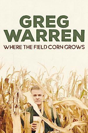 Where to stream Greg Warren: Where the Field Corn Grows