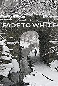 Primary photo for Fade to White