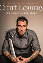 Clint Lowery: The Sound and the Story