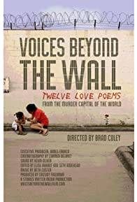 Primary photo for Voices Beyond the Wall: Twelve Love Poems from the Murder Capital of the World