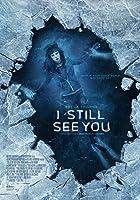 I Still See You 殘魂不散 2018