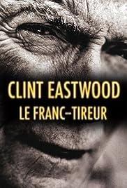 Clint Eastwood, le franc-tireur Poster