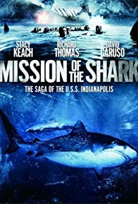 Primary photo for Mission of the Shark: The Saga of the U.S.S. Indianapolis