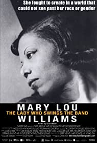 Mary Lou Williams: The Lady Who Swings the Band (2015)