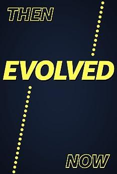 """""""Evolved"""""""