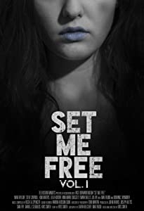 Movies can download Set Me Free: Vol. I [flv]