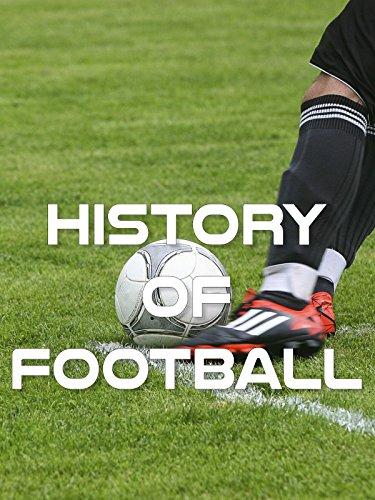 History of Football – Η Ιστορία Του Ποδοσφαίρου