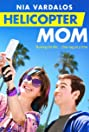 Helicopter Mom (2014) Poster