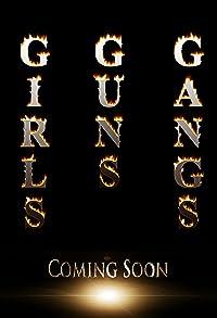Primary photo for Girls, Guns & Gangs