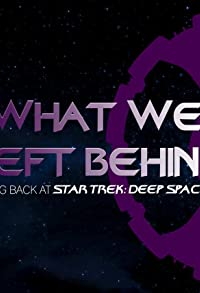 Primary photo for What We Left Behind: Looking Back at Deep Space Nine