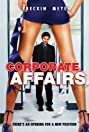 Corporate Affairs (2008) Poster