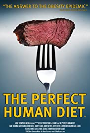 The Perfect Human Diet (2012) Poster - Movie Forum, Cast, Reviews