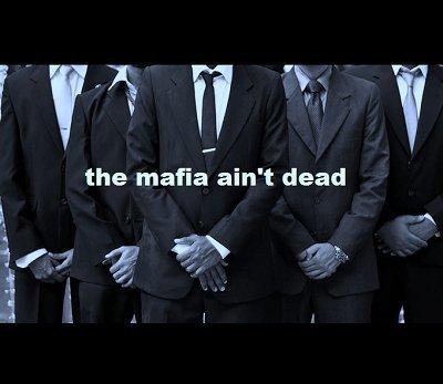The Mafia Ain\u0027t Dead