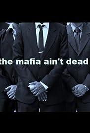 The Mafia Ain't Dead Poster