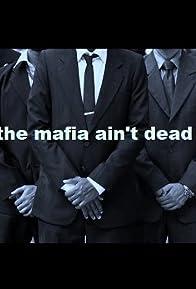 Primary photo for The Mafia Ain't Dead