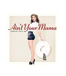 Jennifer Lopez: Ain't Your Mama (Video 2016)