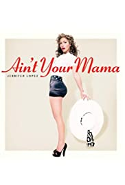 Jennifer Lopez: Ain't Your Mama Poster