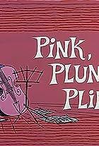 Pink, Plunk, Plink