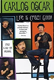 Carlos Oscar: Life Is Crazy Good Poster