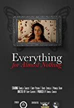 Everything for Almost Nothing