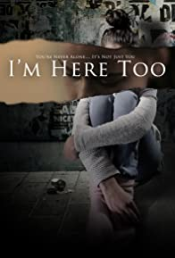 Primary photo for I'm Here Too