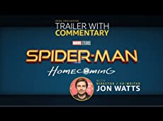 'Spider-Man: Homecoming' Trailer With Director's Commentary
