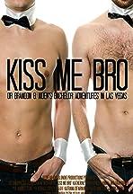 Kiss Me Bro