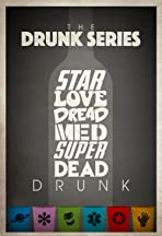 The Drunk Series