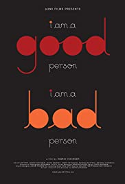 I am a Good Person/I Am a Bad Person Poster