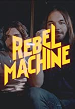 Rebel Machine: It Doesn't Matter to Me