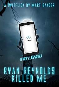 Ryan Reynolds Killed Me (2021)