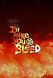 I'll Make You Bleed Poster
