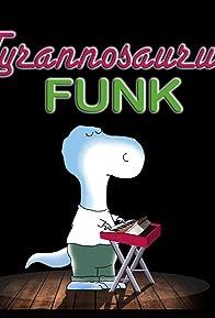 Primary photo for Tyrannosaurus Funk