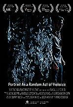 Portrait as a Random Act of Violence