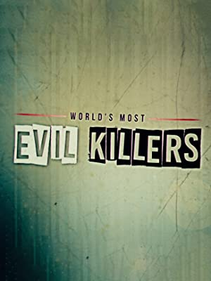 Where to stream World's Most Evil Killers