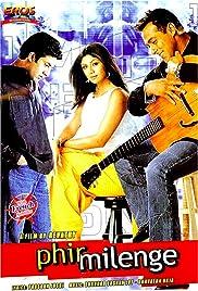 Phir Milenge(2004) Poster - Movie Forum, Cast, Reviews