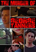 The Murder of George Tanners