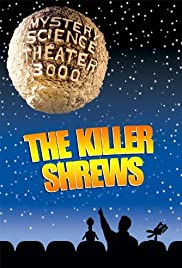 Quot Mystery Science Theater 3000 Quot The Killer Shrews Tv