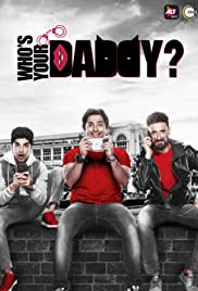 Who's Your Daddy (Season 1) Hindi WEB-DL 480p & 720p [ALL Episodes] 1-12 | ALTBalaji | GDrive