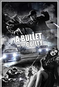 Primary photo for A Bullet for the Guilty