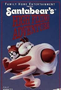 Primary photo for Santabear's High Flying Adventure