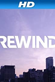 Rewind (2013) Poster - Movie Forum, Cast, Reviews