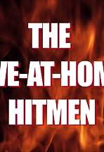 The Live-at-Home Hitmen