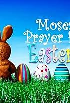 Moses Prayer for Easter